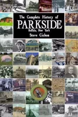 Cover image for The complete history of Parkside, Buffalo, NY