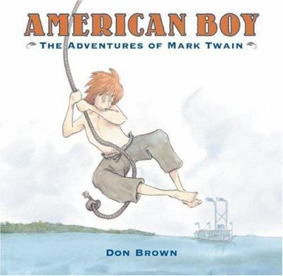 Cover image for American boy : the adventures of Mark Twain