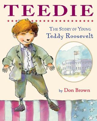 Cover image for Teedie : the story of young Teddy Roosevelt
