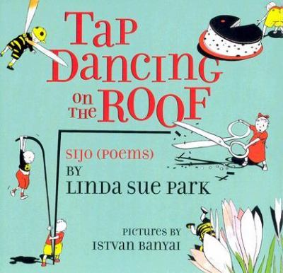 Cover image for Tap dancing on the roof : sijo (poems)