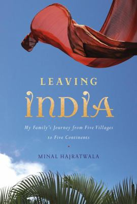 Cover image for Leaving India : my family's journey from five villages to five continents
