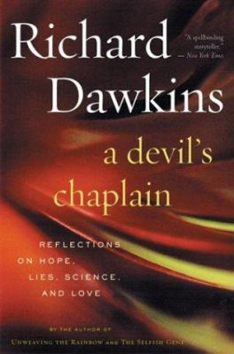 Cover image for A devil's chaplain : reflections on hope, lies, science, and love