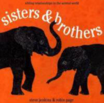 Cover image for Sisters & brothers : sibling relationships in the animal world