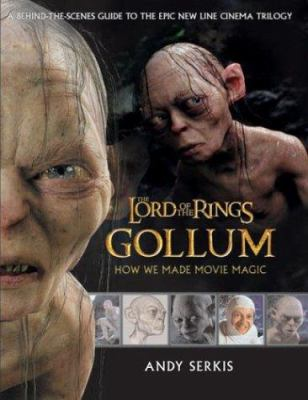 Cover image for The Lord of the Rings : Gollum : how we made movie magic