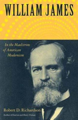 Cover image for William James : in the maelstrom of American modernism : a biography