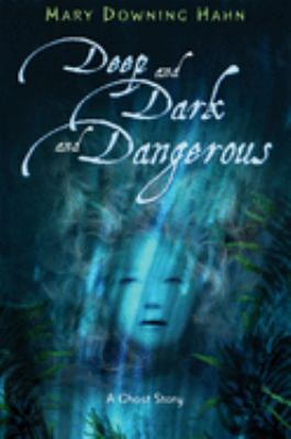 Cover image for Deep and dark and dangerous : a ghost story