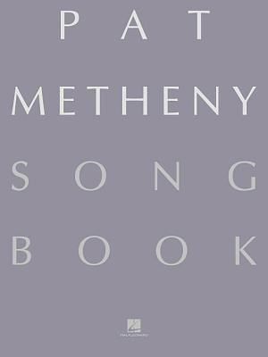 Cover image for Pat Metheny song book : the complete collection, 167 compositions