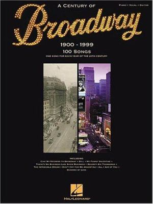 Cover image for A century of Broadway : 1900-1999.