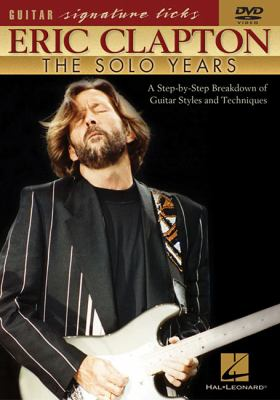 Cover image for Eric Clapton. The solo years a step-by-step breakdown of guitar styles and techniques