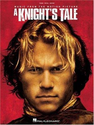 Cover image for A Knight's tale : music from the motion picture : piano, vocal, guitar.