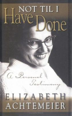 Cover image for Not til I have done : a personal testimony