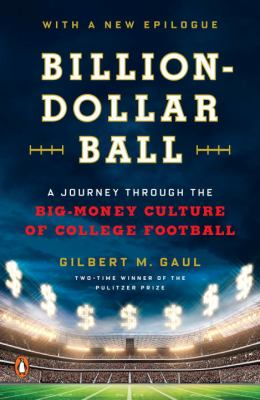 Cover image for Billion-dollar ball : a journey through the big-money culture of college football