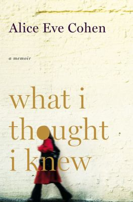 Cover image for What I thought I knew : [a memoir]