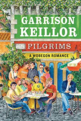 Cover image for Pilgrims : a Wobegon romance