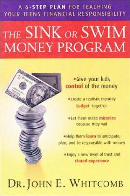 Cover image for The sink or swim money program : a 6-step plan for teaching your teens financial responsibility