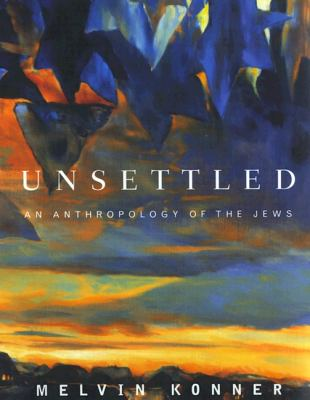 Cover image for Unsettled : an anthropology of the Jews