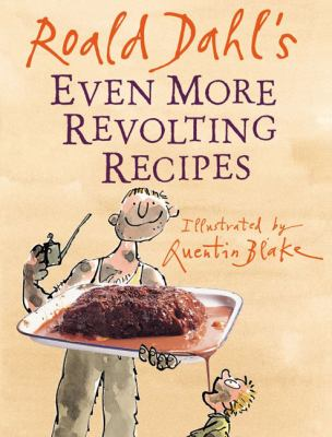 Cover image for Roald Dahl's even more revolting recipes