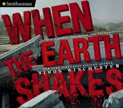 Cover image for When the earth shakes : earthquakes, volcanoes, and tsunamis