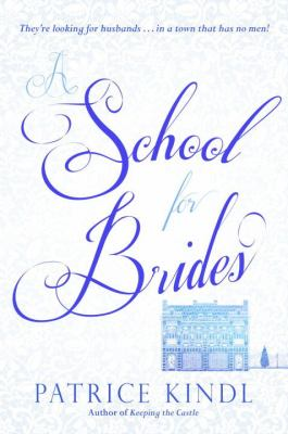 Cover image for A school for brides : a story of maidens, mystery, and matrimony