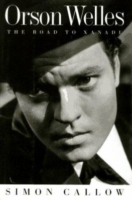Cover image for Orson Welles. Volume 1, The road to Xanadu
