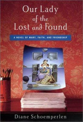 Cover image for Our Lady of the lost and found