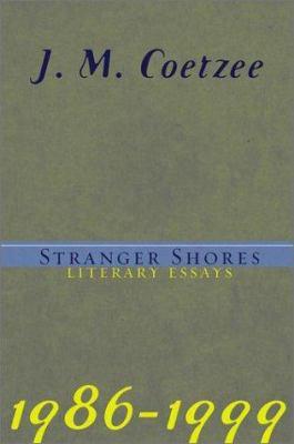 Cover image for Stranger shores : literary essays, 1986-1999