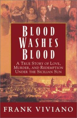 Cover image for Blood washes blood : a true story of love, murder, and redemption under the Sicilian sun