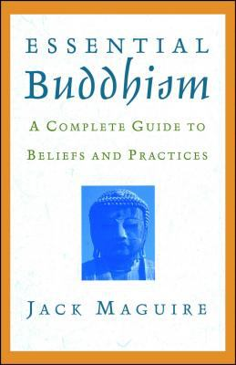 Cover image for Essential Buddhism : a complete guide to beliefs and practices