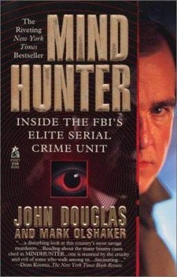 Cover image for Mind hunter : inside the FBI's elite serial crime unit