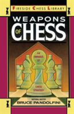 Cover image for Weapons of chess : an omnibus of chess strategy