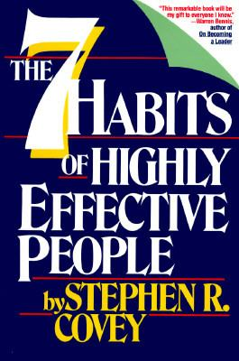 Cover image for The seven habits of highly effective people : restoring the character ethic