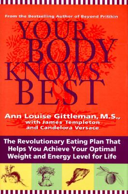 Cover image for Your body knows best : the revolutionary eating plan that helps you achieve your optimal weight and energy level for life