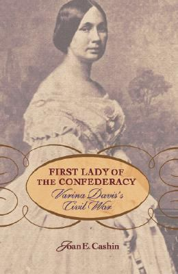 Cover image for First lady of the Confederacy : Varina Davis's Civil War