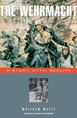 Cover image for The Wehrmacht : history, myth, reality