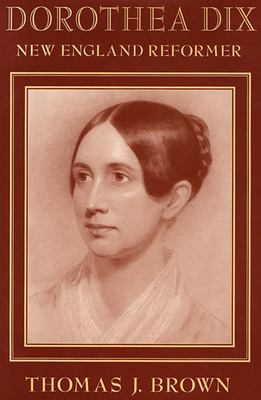Cover image for Dorothea Dix : New England reformer