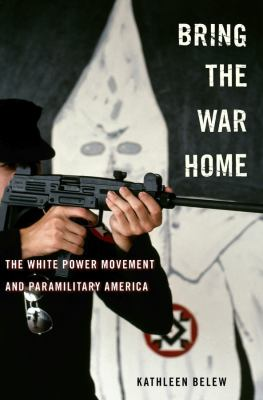 Cover image for Bring the war home : the white power movement and paramilitary America