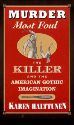 Cover image for Murder most foul : the killer and the American Gothic imagination