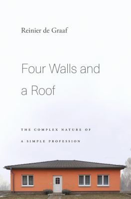 Cover image for Four walls and a roof : the complex nature of a simple profession