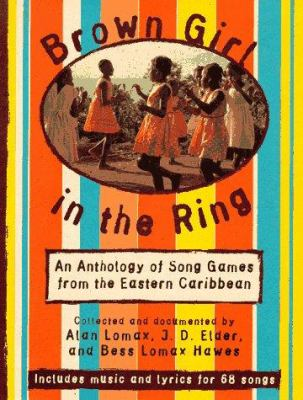 Cover image for Brown girl in the ring : an anthology of song games from the eastern Caribbean