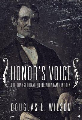 Cover image for Honor's voice : the transformation of Abraham Lincoln