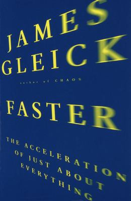 Cover image for Faster : the acceleration of just about everything