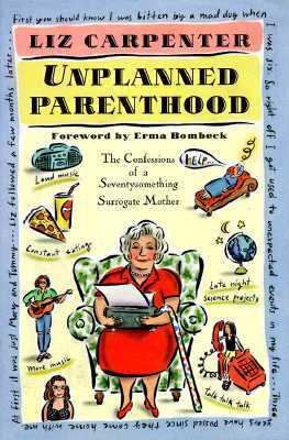 Cover image for Unplanned parenthood : the confessions of a seventysomething surrogate mother