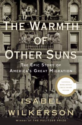 Cover image for The warmth of other suns : the epic story of America's great migration
