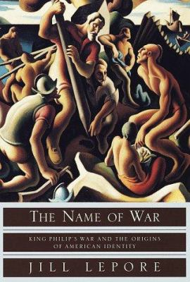 Cover image for The name of war : King Philip's War and the origins of American identity