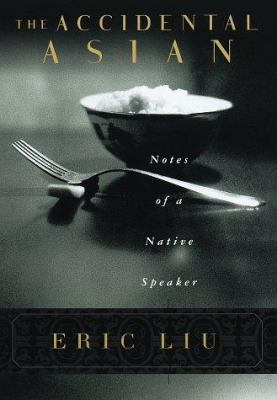 Cover image for The accidental Asian : notes of a native speaker