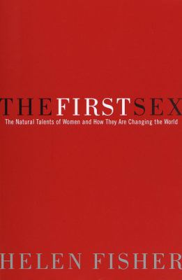 Cover image for The first sex : the natural talents of women and how they are changing the world