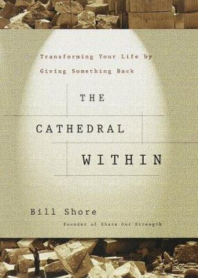 Cover image for The cathedral within : transforming your life by giving something back