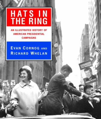 Cover image for Hats in the ring : an illustrated history of American presidential campaigns