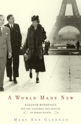 Cover image for A world made new : Eleanor Roosevelt and the Universal Declaration of Human Rights