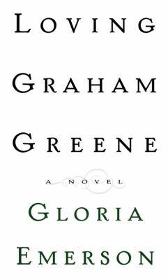 Cover image for Loving Graham Greene : a novel
